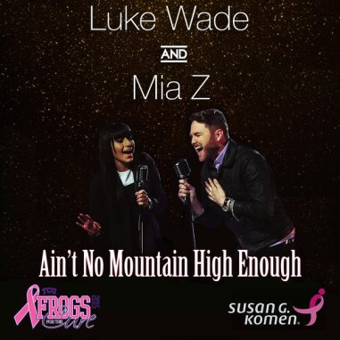 Luke Wade and Mia Z - Ain't No Mountain High Enough
