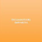 The Grandtours - Daybreak Lies