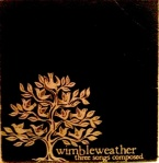 Wimbleweather - Three Songs Composed