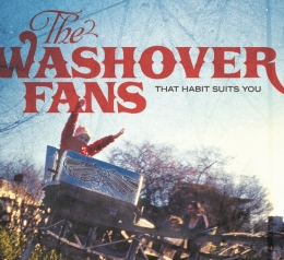 The Washover Fans - That Habit Suits You