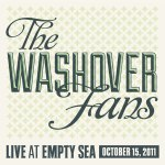 The Washover Fans - Live at Empty Sea