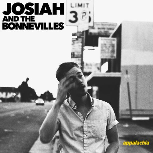 Josiah & The Bonnevilles - Appalachia