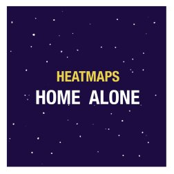 Heatmaps - Home Alone