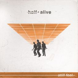 Half Alive - Still Feel