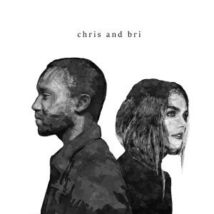 Chris and Bri